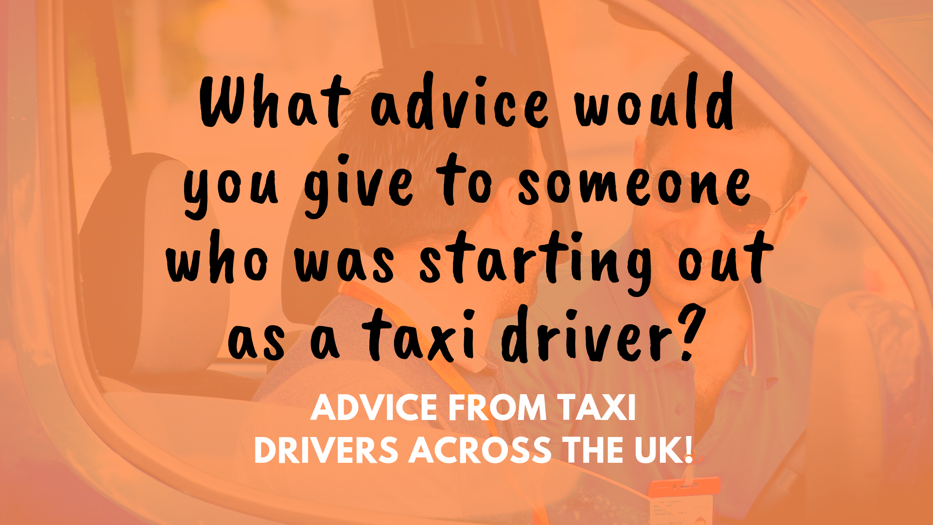 Advice To Someone Starting Out as a Taxi Driver | insureTAXI